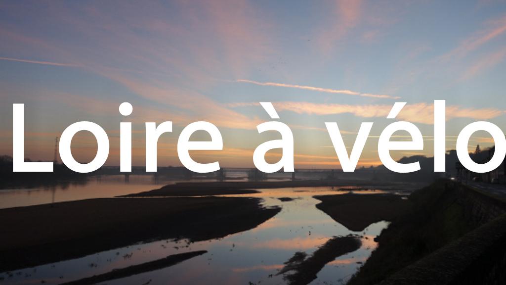 Voyages à vélo - Loire à vélo (EV6)